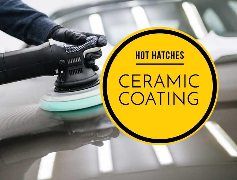 Hot Hatches Ceramic Coating